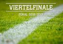 Pokal Viertelfinale 2019
